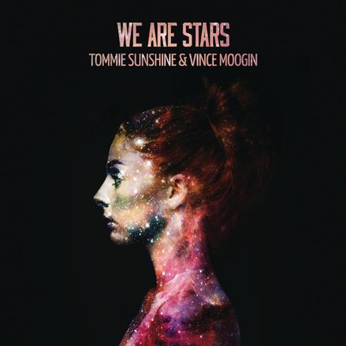 Tommie Sunshine, Vince Moogin - We Are Stars (Radio Edit)  (2015)