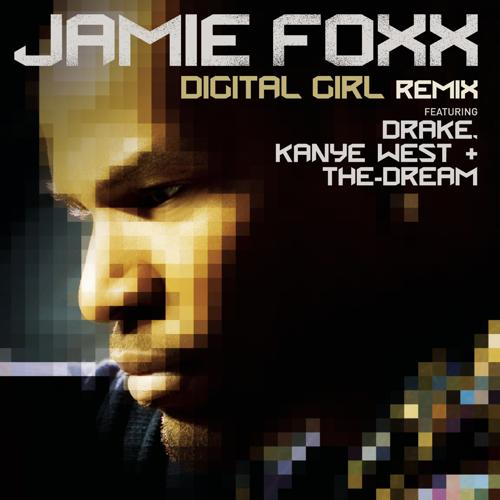 Jamie Foxx, Drake, Kanye West, The-Dream - Digital Girl Remix (West Coast Remix)  (2009)