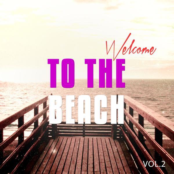 Альбом: Welcome To The Beach, Vol. 2
