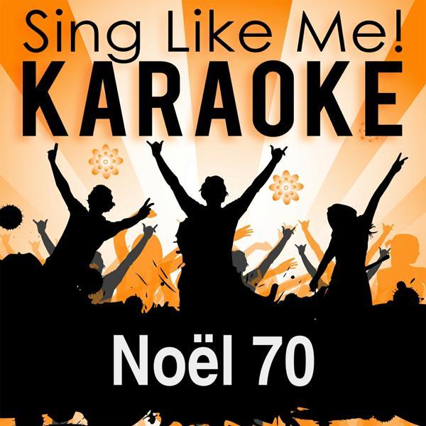 Альбом: Noël 70 (Karaoke Version) (Originally Performed By Poppys)