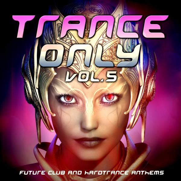 Альбом: Trance Only, Vol. 5
