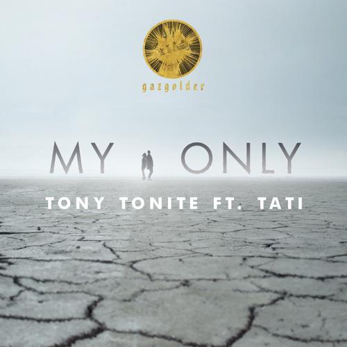 Tony Tonite, Tati - My Only  (2016)