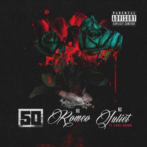 50 Cent, Chris Brown - No Romeo No Juliet  (2016)