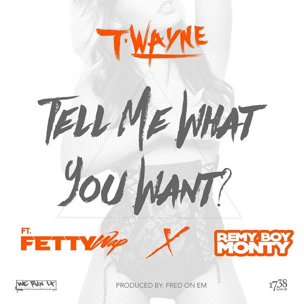 Альбом: Tell Me What You Want (feat. Fetty Wap & Remy Boy Monty)