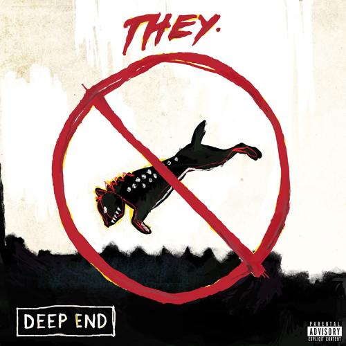 THEY. - Deep End  (2016)