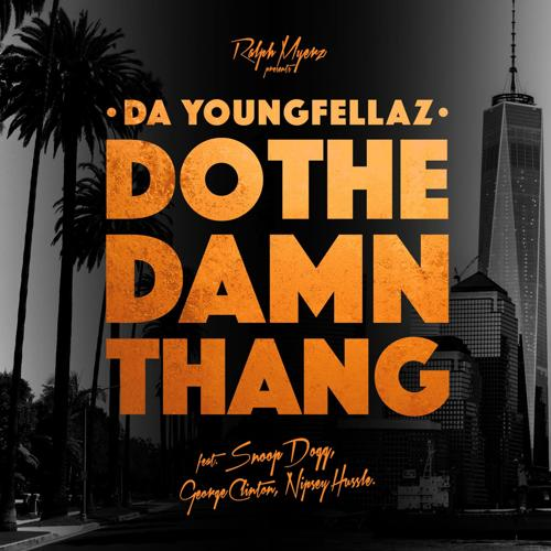 Da YoungFellaz, George Clinton, Snoop Dogg, Nipsey Hussle - Do the Damn Thang (feat. Snoop Dogg, George Clinton & Nipsey Hussle)  (2016)