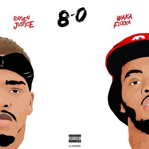 Rayven Justice, Waka Flocka - 8 - 0  (2015)