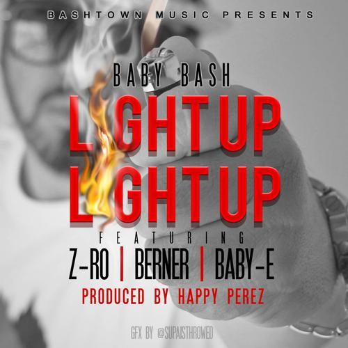 Baby Bash, Berner, Baby-E, Z-Ro - Light Up (feat. Z-Ro, Baby-E & Berner)  (2014)