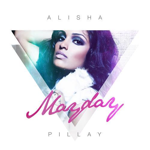 Alisha Pillay - Mayday (Radio Edit)  (2016)