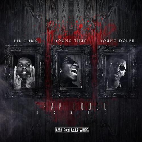 Lil Durk, Young Dolph, Young Thug - Trap House (Remix) (feat. Young Thug & Young Dolph)  (2017)