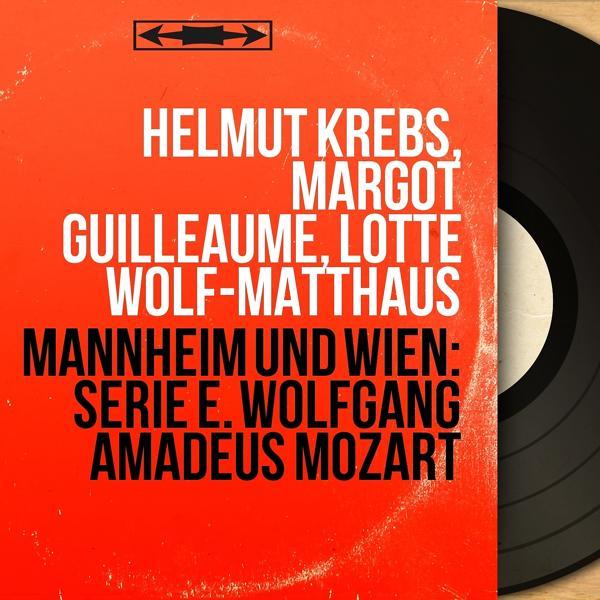 Альбом Mannheim und Wien: Serie E. Wolfgang Amadeus Mozart