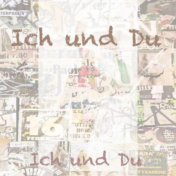 Альбом: Ich und du