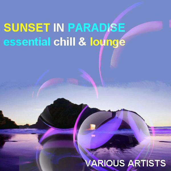Альбом: Sunset in Paradise Essential Chill & Lounge