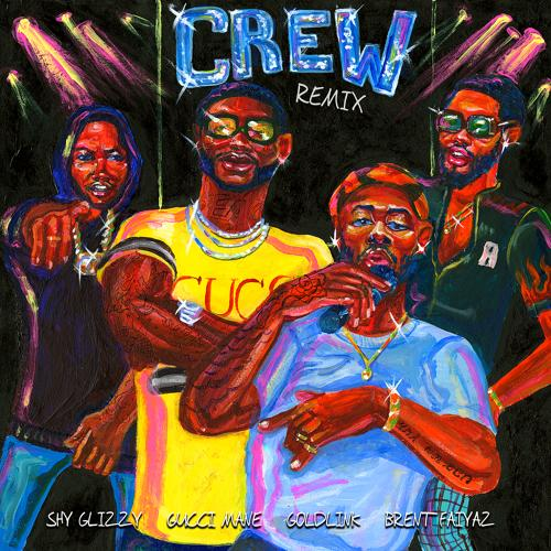 GoldLink, Gucci Mane, Brent Faiyaz, Shy Glizzy - Crew REMIX  (2017)