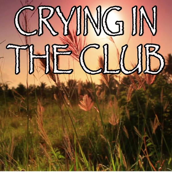 Альбом: Crying In The Club - Tribute to Camila Cabello