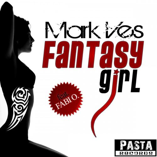 Mark Ves feat. Fabi O - Fantasy Girl (Original Radio Mix)  (2008)