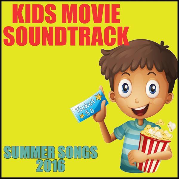 Альбом: Kid Movie Soundtrack: Summer Songs 2016