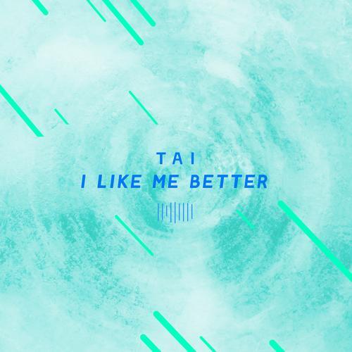 Tai - I Like Me Better (The ShareSpace Australia 2017)  (2017)
