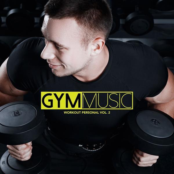 Альбом: Gym Music Workout Personal, Vol. 2