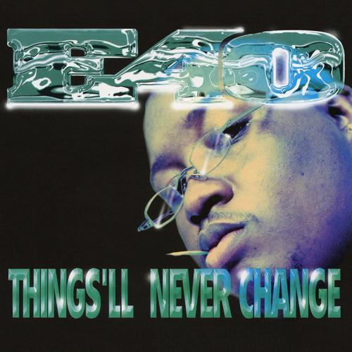 E-40, Bo-Rock - Things'll Never Change (Radio Edit No. 1)  (1996)