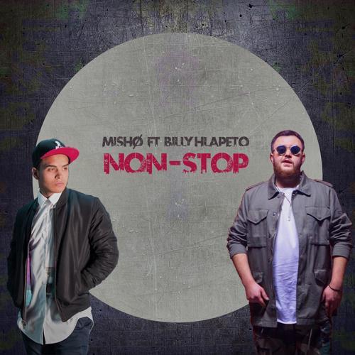 Mishø, Billy Hlapeto - Non-Stop  (2017)
