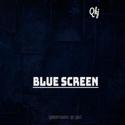Qkj - Blue Screen  (2017)