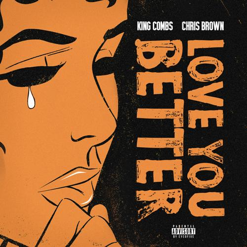 King Combs, Chris Brown - Love You Better (feat. Chris Brown)  (2018)