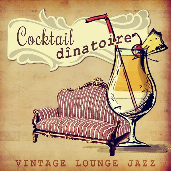 Альбом: Cocktail dînatoire - Vintage lounge jazz & Cool jazz musique, Bossanova style, Piano bar musique de France, Musique d'ambiance