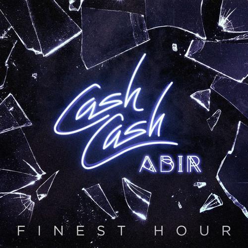 Cash Cash, Abir - Finest Hour (feat. Abir)  (2018)