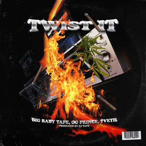 OG Prince feat. Big Baby Tape, Tveth - Twist It (feat. Big Baby Tape & Tveth)  (2018)