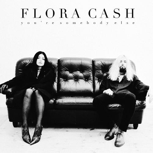 flora cash - You're Somebody Else  (2018)