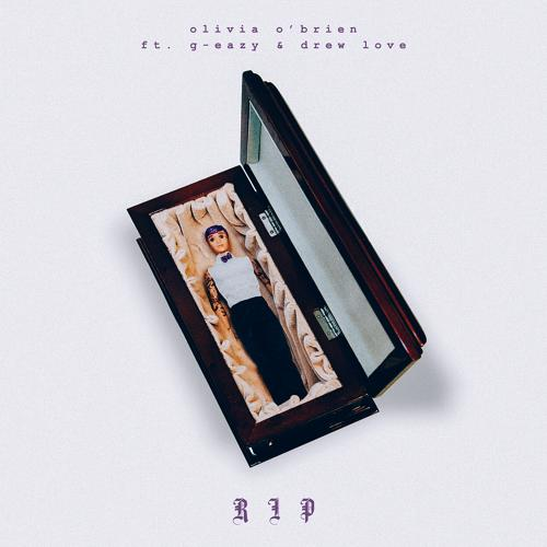 Olivia O'Brien, G-Eazy, Drew Love - RIP  (2018)