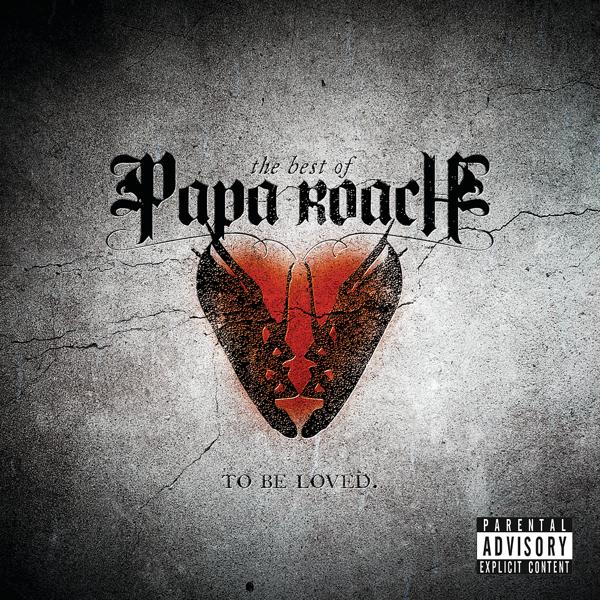 Альбом: To Be Loved: The Best Of Papa Roach