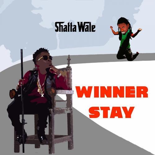 Shatta Wale - Winner Stay  (2016)