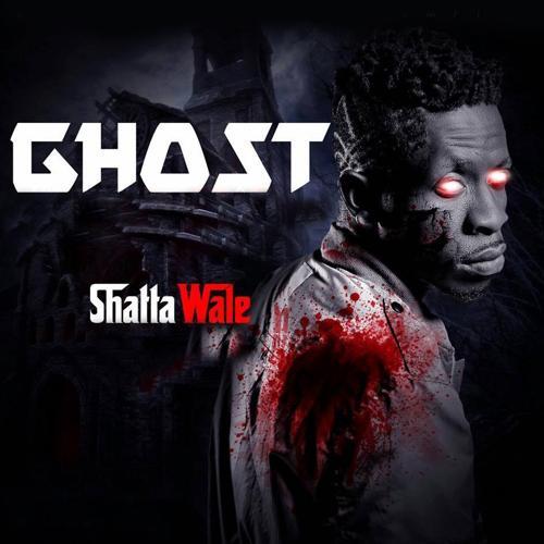 Shatta Wale - Ghost  (2016)