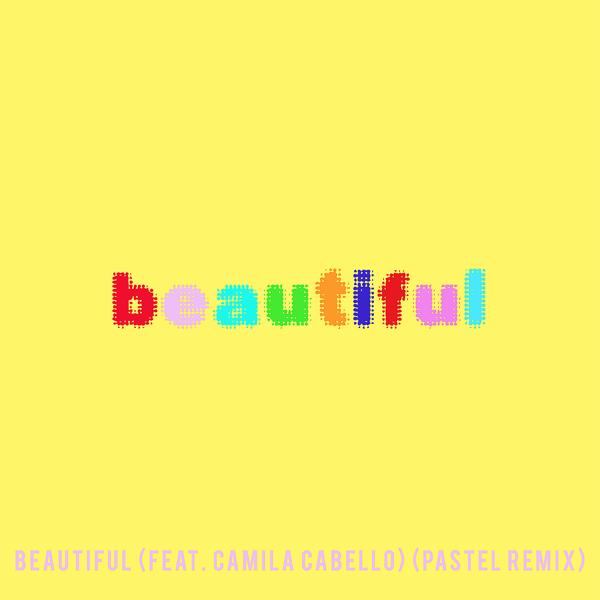 Альбом: Beautiful (feat. Camila Cabello) [Bazzi vs. Pastel Remix]