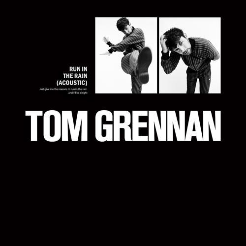 Tom Grennan - Run in the Rain (Acoustic)  (2018)
