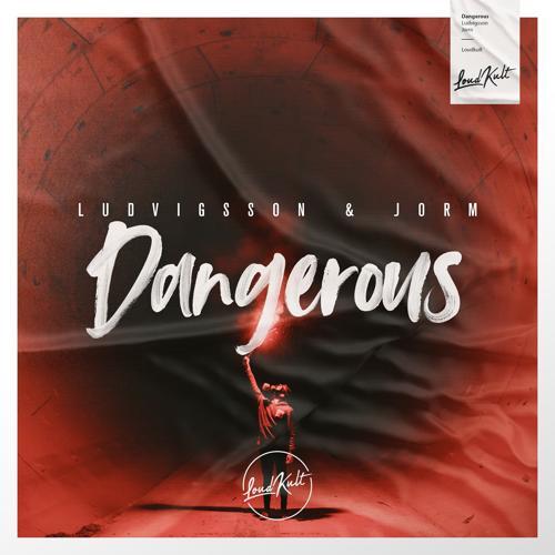 Ludvigsson, Jorm - Dangerous  (2018)