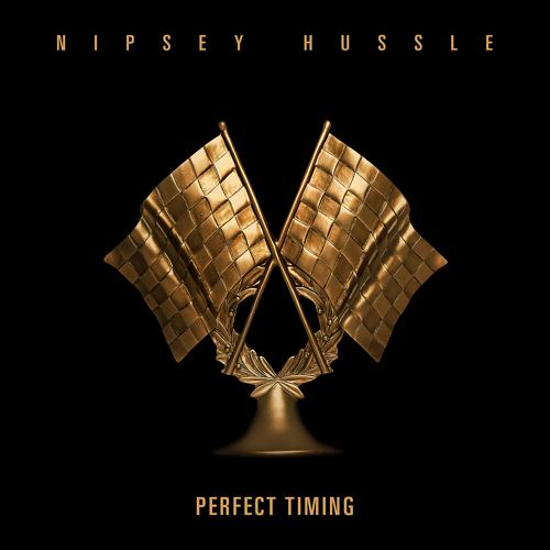 Nipsey Hussle - Perfect Timing  (2018)