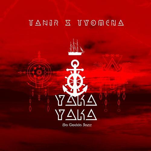 Tanir, Tyomcha - Yaka Yaka  (2018)