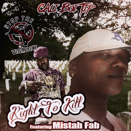 Cali Boi Tip, Mistah F.A.B. - Right To Kill (feat. Mistah F.A.B.)  (2018)