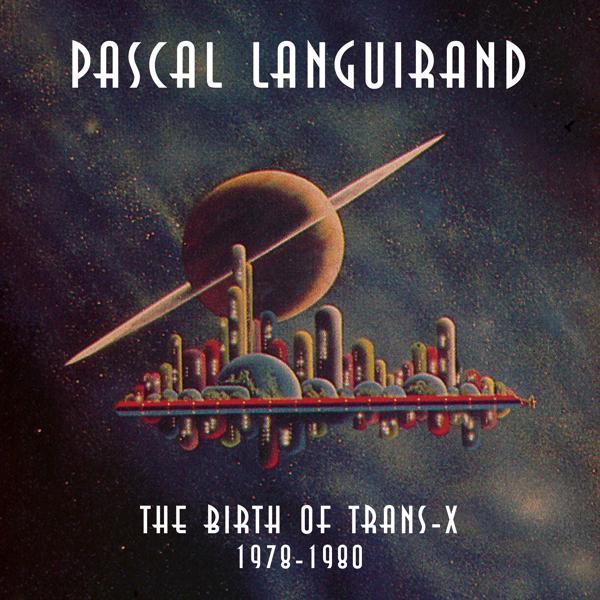 Альбом: Birth of Trans-X 1978-1980