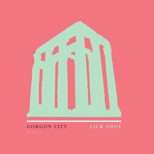 Gorgon City - Lick Shot  (2019)