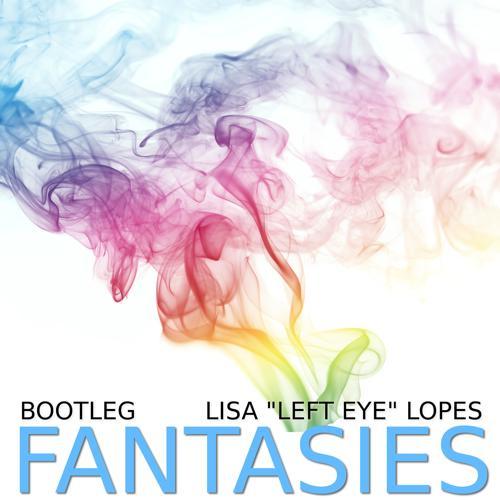 "Bootleg, Lisa ""Left Eye"" Lopes - Fantasies  (2012)"