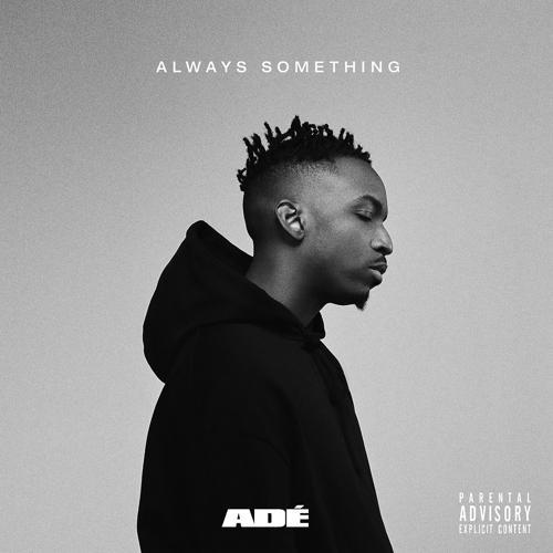 ADÉ, GoldLink, Wale - SOMETHING REAL  (2019)
