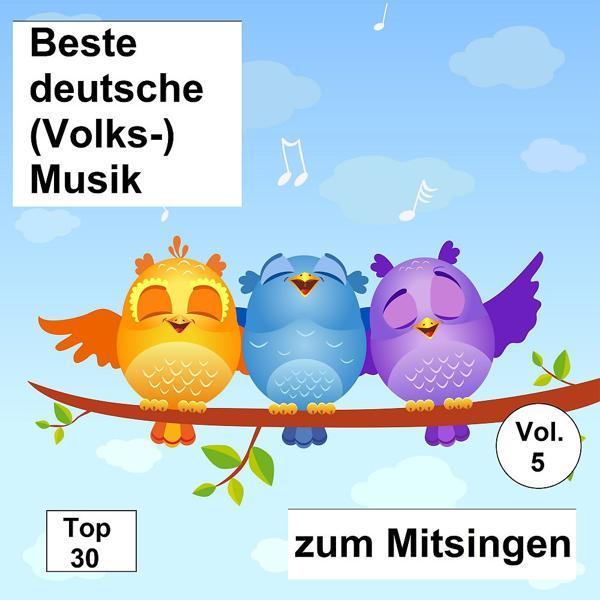 Альбом: Top 30: Beste deutsche (Volks-)Musik zum Mitsingen, Vol. 5