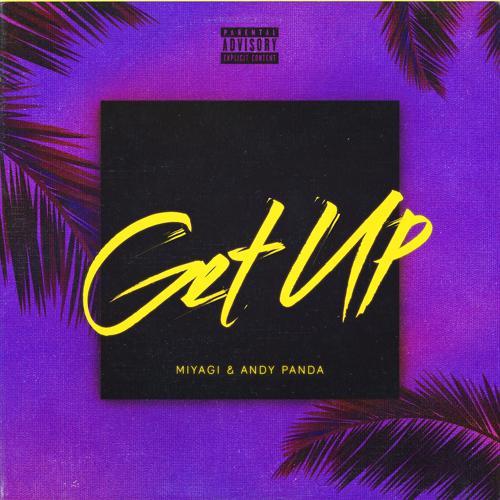 Miyagi & Andy Panda - Get Up  (2019)