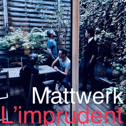 Mattwerk - Ma dernière cigarette  (2019)