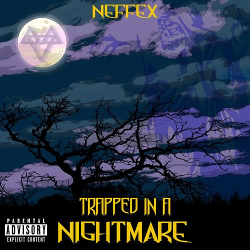 NEFFEX - Trapped in a Nightmare  (2019)