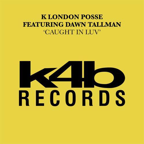 K London Posse, Dawn Tallman - Caught In Luv (feat. Dawn Tallman) [Club Dub]  (1994)